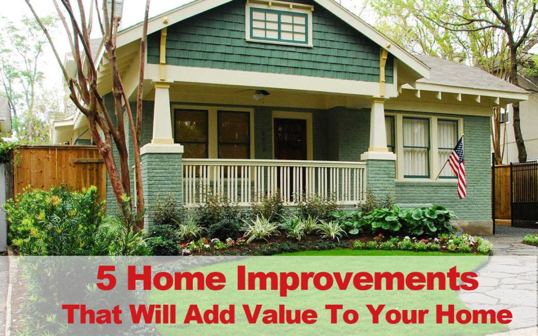 5 Home Improvements That Improve The Value Of Your Home