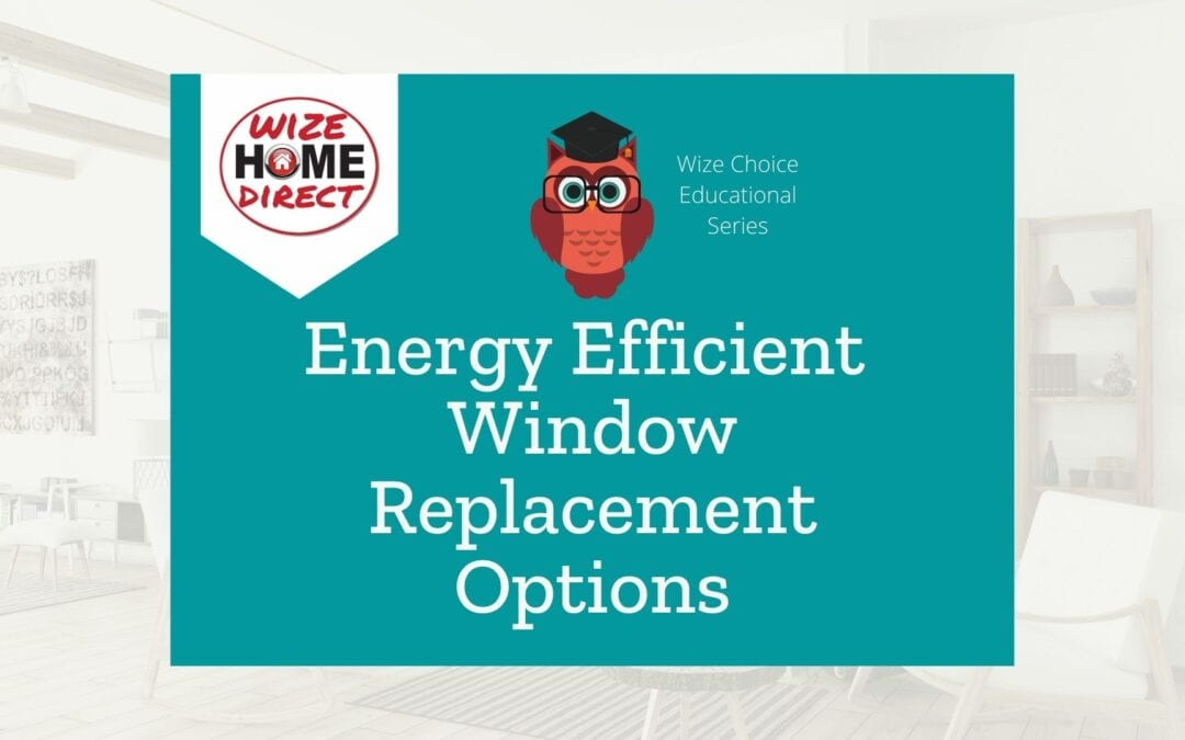 Energy Efficient Window Replacement Options